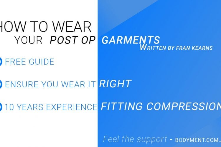 How do I wear my post operative compression garment?